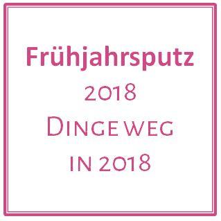 Frühjahrsputz - 2018 Dinge weg in 2018 - www.zeit-zum-basteln.de